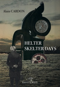 Alain Cardon - Helter skelter days.