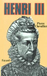 Pierre Chevallier - Henri III. - Roi shakespearien.