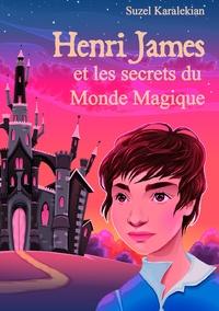S. Karalekian - Henri James et les secrets du monde magique.