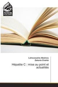 Lahoussaine Abainou - Hepatite C : mise au point et actualites.