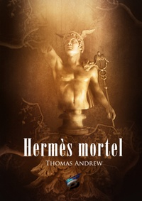 Thomas Andrew - Hermès mortel.