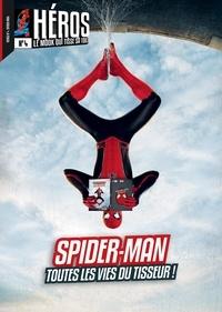 Cédric Littardi - Héros N° 4 : Spider-Man - Toutes les vies du tisseur !.