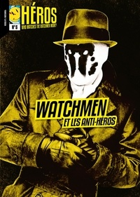 Ynnis Editions - Héros N° 5 : Watchmen et les anti-héros.