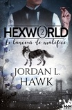 Jordan L. Hawk - Hexworld - Tome 2, Le lanceur de maléfices.