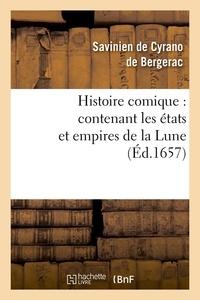 Savinien de Cyrano de Bergerac - Histoire comique : contenant les états et empires de la Lune (Éd.1657).