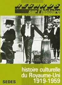 François-Charles Mougel - Histoire culturelle du Royaume-Uni - 1919-1959.