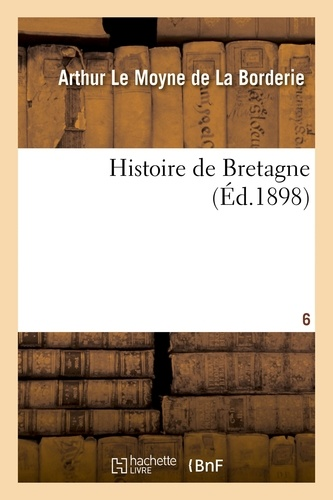Hachette BNF - Histoire de Bretagne. Tome 6.