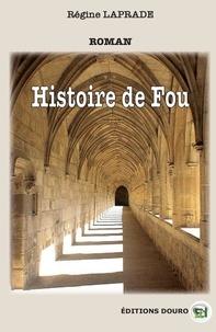 Régine Laprade - Histoire de Fou.