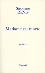 Stéphane Denis - Histoire de France Tome 3 : Madame est morte.
