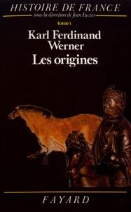 Karl-Ferdinand Werner - Histoire de France - Tome 1, Les origines (avant l'an mil).