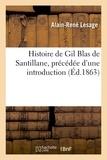 Alain-René Lesage - Histoire de Gil Blas de Santillane, précédée d'une introduction.