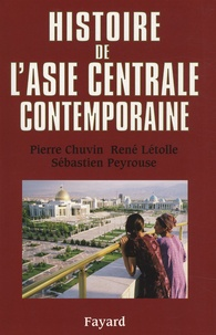 Pierre Chuvin - Histoire de l'Asie centrale contemporaine.