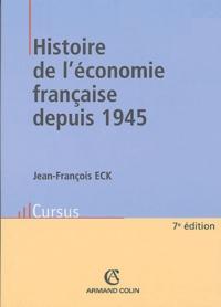 Jean-François Eck - Histoire de l'économie française depuis 1945.