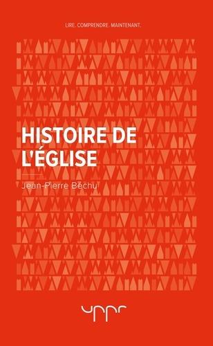 Jean-Pierre Béchu - Histoire de l'Eglise.