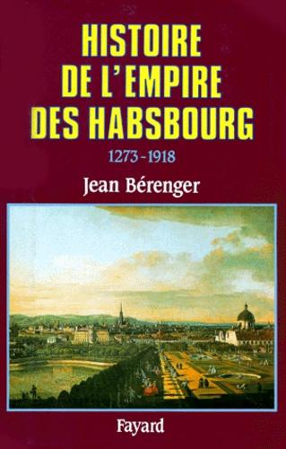 Histoire de l'empire des Habsbourg. 1273-1918