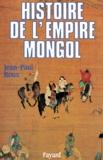 Jean-Paul Roux - Histoire de l'Empire mongol.