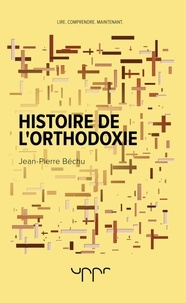 Jean-Pierre Béchu - Histoire de l'orthodoxie.