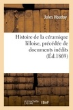 Jules Houdoy - Histoire de la céramique lilloise.