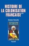 Denise Bouche - Histoire de la colonisation française - Tome 2, Flux et reflux (1815-1962).