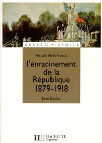 Jean Leduc - Histoire de la France - L'enracinement de la République.