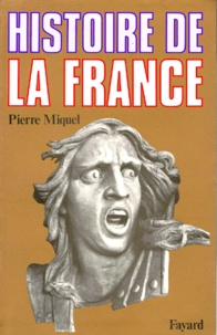 Pierre Miquel - Histoire de la France.