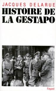 Jacques Delarue - Histoire de la Gestapo.