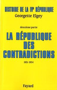 Georgette Elgey - Histoire de la IVe République - Tome 2, La République des contradictions (1951-1954).