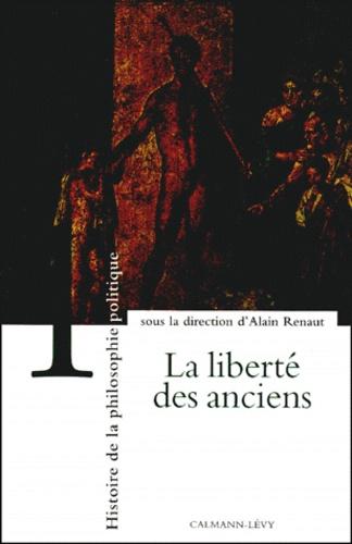 Alain Renaut - Histoire de la philosophie politique - Tome 1, La liberté des anciens.