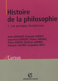 Jacqueline Russ - Histoire de la philosophie - Tome 1, Les pensées fondatrices.