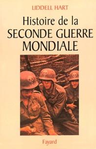 Basil Henry Liddell Hart - Histoire de la Seconde Guerre mondiale.