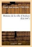 Jean-jacques Paulet - Histoire de la ville d'Anduze.