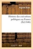 Blanc - Histoire des exécutions politiques en France.