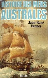 Jean-René Vanney - Histoire des mers australes.
