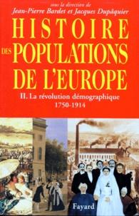 Jean-Pierre Bardet et Jacques Dupâquier - Histoire des populations de l'Europe - Tome 2, La révolution démographique, 1750-1914.
