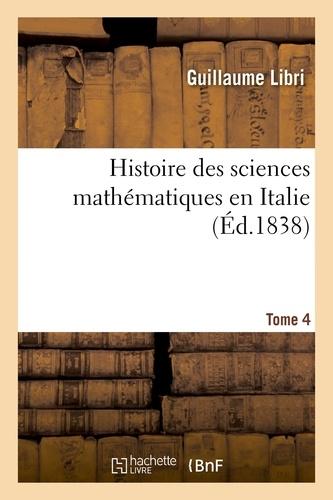 Hachette BNF - Histoire des sciences mathématiques en Italie. Tome 4.
