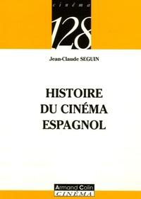 Jean-Claude Seguin - Histoire du cinéma espagnol.