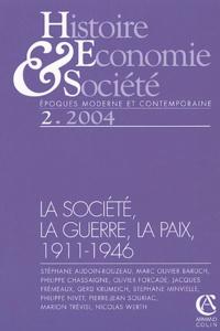 Stéphane Audoin-Rouzeau et Marc-Olivier Baruch - Histoire, Economie & Société N° 2/2004 : La société, la guerre, la paix, 1911-1946.