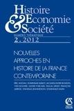 Eric Anceau et Dominique Barjot - Histoire, Economie & Société N° 2, Juin 2012 : Nouvelles approches en histoire de la France contemporaine.