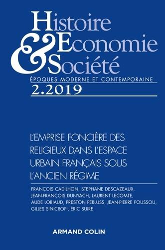 Isabelle Dasque - Histoire, Economie & Société N° 2, juin 2019 : L'emprise foncière des religieux dans l'espace urbain français sous l'Ancien Régime.