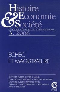 Michel Figeac et Caroline Le Mao - Histoire, Economie & Société N° 3/2006 : Echec et magistrature.