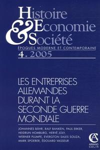 Hervé Joly et Edouard Vasseur - Histoire, Economie & Société N° 4/2005 : Les entreprises allemandes durant la Seconde Guerre Mondiale.