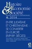 Paola Ferruta et Cyril Grange - Histoire, Economie & Société N° 4, décembre 2014 : Entre judaïsme et christianisme : se convertir en Europe (XVIIe-XXe siècles).