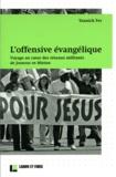 Yannick Fer - Histoire et Sociétés N° 53 : L'offensive évangélique - Voyage au coeur des réseaux militants de Jeunesse en Mission.
