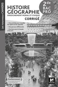 Olivier Apollon et Christophe Escartin - Histoire Géographie Enseignement moral et civique 2de Bac Pro Les nouveaux cahiers - Corrigé.