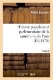 Arthur Arnould - Histoire populaire et parlementaire de la commune de Paris. Tome 2.