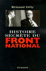Renaud Dély - Histoire secrète du Front national.