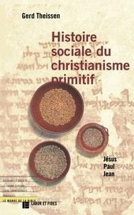 Gerd Theißen - Histoire sociale du christianisme primitif - Jésus, Paul, Jean.