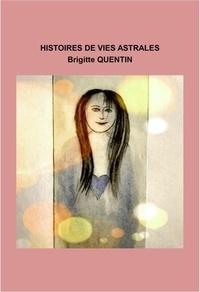 Brigitte Quentin - Histoires de vies astrales.