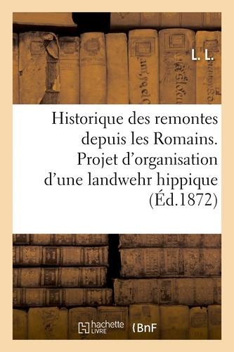 Hachette BNF - Historique des remontes depuis les Romains. Projet d'organisation d'une landwehr hippique.