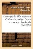 Charles-maurice doë de Maindreville - Historique du 132e régiment d'infanterie, rédigé d'après les documents officiels.